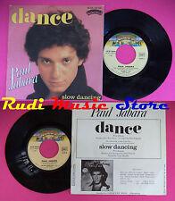 LP 45 7'' PAUL JABARA Dance Slow dancing 1977 france CASABLANCA no cd mc dvd