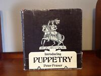 1968 ANTIQUE INTRODUCING PUPPETRY by PETER FRASER BOOK