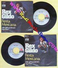 LP 45 7'' REX GILDO Fiesta mexicana Mit gebundenen handen germany no cd mc dvd