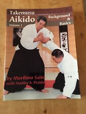 Takemusu Aikido Background and Basics Vol 1 by Saito 1994 Paperback