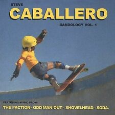 Bandology 1; Steve Caballero 2002 CD, Skate Punk, Faction, Odd Man Out, Sessions