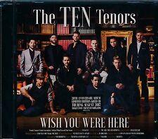 The Ten Tenors Wish You Were Here CD NEW Imagine Valerie