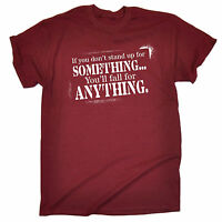 If You Dont Stand Up For Something Fall For Anything T-SHIRT Gift Birthday