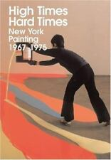 High Times, Hard Times: New York Painting 1967-1975 by Dawoud Bey, Anna Chave,