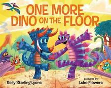 One More Dino on the Floor by Kelly Starling Lyons (2016, Picture Book)