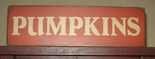PRIMITIVE  COUNTRY  FALL  PUMPKIN  SIGN