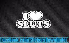 I Love Sluts funny JDM Drift Turbo Stance Decal Sticker Car Window WRX GTR JAP