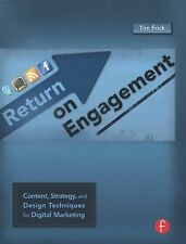 Return on Engagement: Content, Strategy, and Design Techniques for Digital