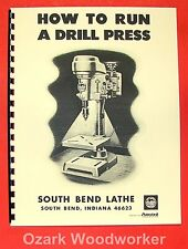 SOUTH BEND How To Run A Drill Press Manual 0686