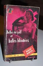 BELLES DE GOLF ET BALLES BLINDEES Robert Martin un mystère N93 Presses Cité 1952