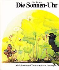 Die Sonnen-Uhr von Una Jacobs - Mit Pflanzen und Tieren durch das Sonnenjahr