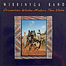 Wirrinyga Band: Dreamtime Wisdom Modern Time Vision - 14 track 1996 Caama Cd