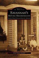 Savannah's Historic Neighborhoods: Ardsley Park, Chatham Crescent, Ardmore [GA]