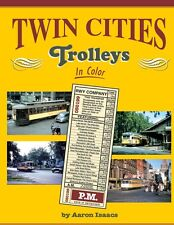 TWIN CITIES TROLLEYS in Color -- (Just Published NEW BOOK)