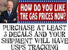 Joe Biden Bumper Sticker 'How do you like the gas prices now' 8.6' x 3' Sticker