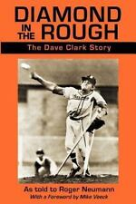 Diamond in the Rough : The Dave Clark Story- Roger Neumann (2011) Signed