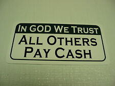 IN GOD WE TRUST ALL OTHERS PAY CASH 4 Metal Sign 6x12