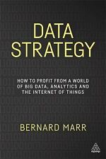 Data Strategy : How to Profit from a World of Big Data, Analytics and the...