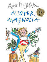 Mister Magnolia by Quentin Blake (Paperback)