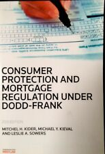 Consumer Protection and Mortgage Regulation under Dodd-Frank, 2013 ed. New Paper