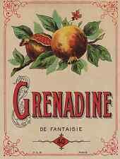 """""""GRENADINE DE FANTAISIE"""" Etiquette-chromo originale fin 1800"""