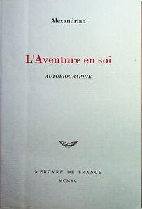 🌓 EO Sarane ALEXANDRIAN L'Aventure en soi Mercure de France 1990 autobiographie