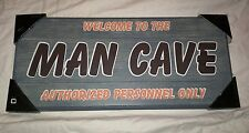 man cave sign bed bath welcome authorized personnel only
