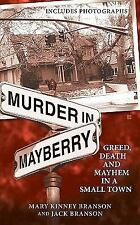 Murder in Mayberry : Greed, Death and Mayhem in a Small Town by Mary Kinney...