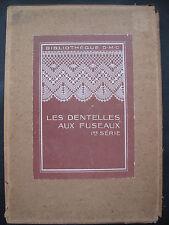 LES DENTELLES AUX FUSEAUX Ire Serie by D.M.C Library - Original edition 1930.
