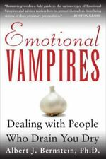 Emotional Vampires : Dealing with People Who Drain You Dry by Albert J....
