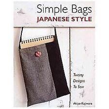 Simple Bags Japanese Style : Twenty Designs to Sew by Akiyo Kajiwara (2013,...