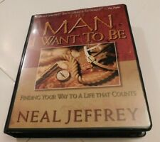 The Man I Want to Be: Finding Your Way to a Life That Counts Neal Jeffrey Kit