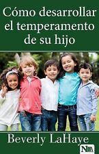 Cómo Desarrollar el Temperamento de Su Hijo by Beverly LaHaye (2017, Paperback)