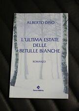L'ultima estate delle betulle bianche - Alberto Diso - Romanzo - 1^ed. 2007
