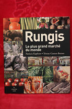 Rungis - Tristan GASTON-BRETON, Patricia KAPFERER - Livre Magnifique