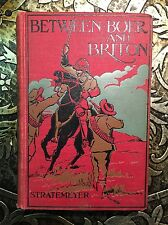 Between Boer and Briton, Edward Stratemeyer, 1900, Illustrated, First Edition