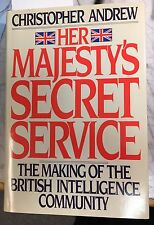 Her Majesty's Secret Service: The Making British Intell Cmty, C Andrew HC DJ 1st