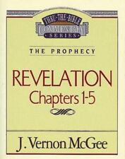 Revelation Chapters 1 - 5 ( Thru The Bible ): By J. Vernon McGee