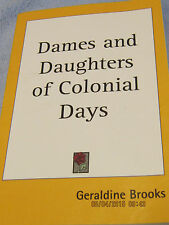 Dames and Daughters of Colonial Days by Geraldine Brooks PB 1900 Reprint
