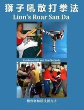 Lion's Roar San Da : Combined Old and New Martial Arts Methods by David Ross...