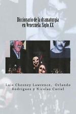 Diccionario de la Dramaturgia en Venezuela. Siglo XX by Luis Chesney Lawrence...