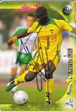 PANINI FOOT TRADING CARD div 1 2006 ERMERSE FAE équipe FC NANTES signée