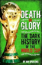 Death or Glory - The Dark History of the FIFA World Cup - Football Soccer - book
