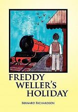 Freddy Weller's Holiday by Bernard Richardson (2011, Paperback)