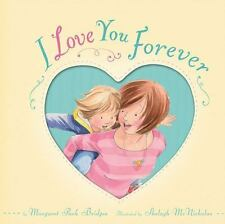 I Love You Forever: By Park Bridges, Margaret McNicholas, Shelagh