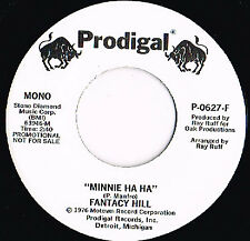 "FANTACY HILL minnie ha ha U.S. PRODIGAL 7""_1976 motown label WHITE LABEL PROMO"