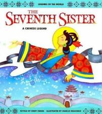 The Seventh Sister: A Chinese Legend (Legends of the World)