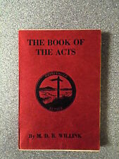 THE BOOK OF THE ACTS by M D R WILLINK-RELIGIOUS ED PRESS 1956-P/B UK POST £3.25