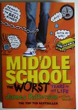 Middle School: The Worst Years of My Life: by James Patterson