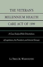 The Veteran's Millennium Health Care Act of 1999: A Case Study of Role Orient...